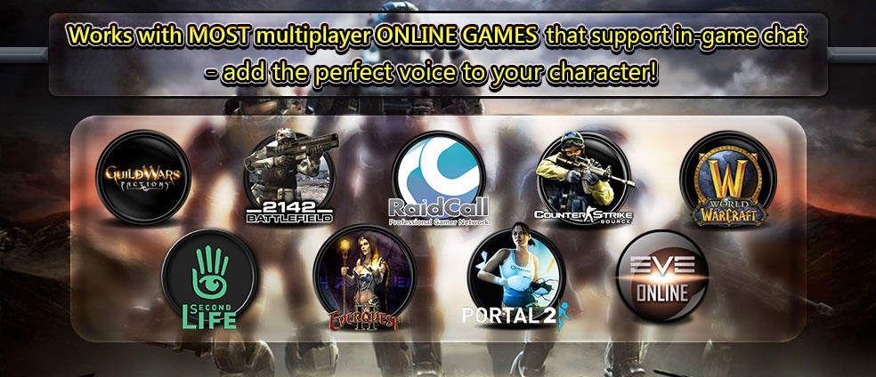 Voice Changer Diamond work with most in-game voice chat systems